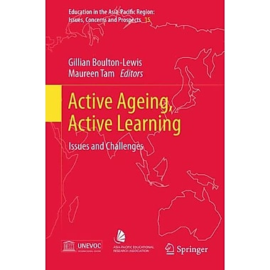 Active Ageing Active Learning Issues And Challenges Education In The Asia-Pacific Region Issues Concer, New Book (9789400721104)