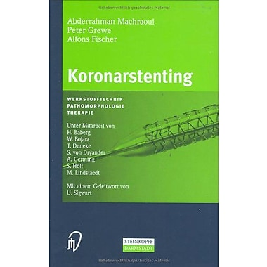 Koronarstenting Werkstofftechnik Pathomorphologie Therapie German Edition, New Book (9783798512801)