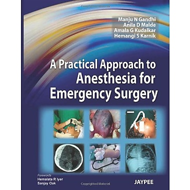 A Practical Approach To Anesthesia For Emergency Surgery, New Book (9789350250709)