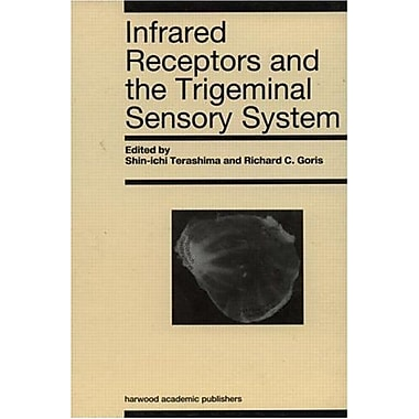 Infrared Receptors And The Trigeminal Sensory System A Collection Of Papers By S Terashima Rc Goris Et, New Book (9789057022173)