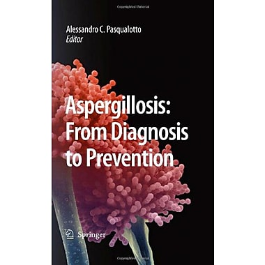 Aspergillosis From Diagnosis To Prevention, New Book (9789048124077)