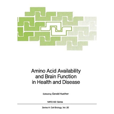 Amino Acid Availability And Brain Function In Health And Disease Nato Asi Subseries H, New Book (9783642731778)