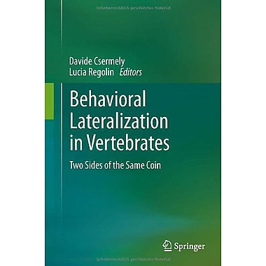 Behavioral Lateralization In Vertebrates Two Sides Of The Same Coin, New Book (9783642302022)