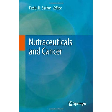 Nutraceuticals And Cancer, New Book (9789400726291)