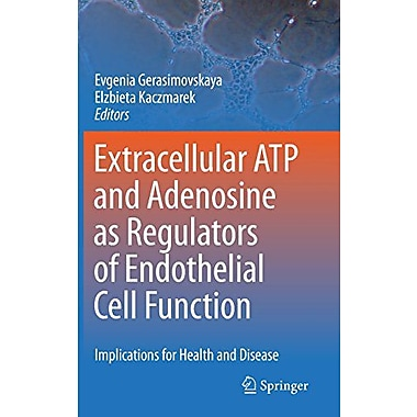 Extracellular Atp And Adenosine As Regulators Of Endothelial Cell Function Implications For Health And, New Book (9789048134342)