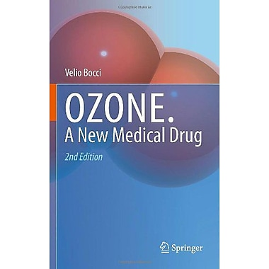 Ozone A New Medical Drug, New Book (9789048192335)