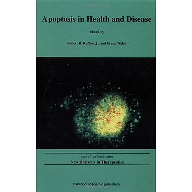 Apoptosis In Health And Disease New Horizons In Therpeutics Smithkline Beecham Pharmaceuticals Us Rese, New Book (9789058230867)