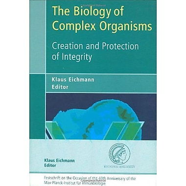 The Biology Of Complex Organisms Creation And Protection Of Integrity, New Book (9783764369798)