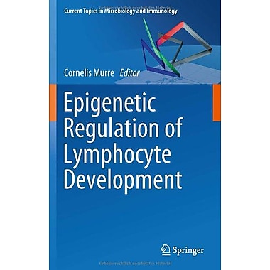 Epigenetic Regulation Of Lymphocyte Development Current Topics In Microbiology And Immunology Vol 356, New Book (9783642241024)