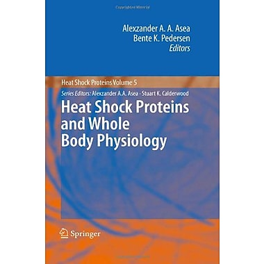 Heat Shock Proteins And Whole Body Physiology, New Book (9789048133802)