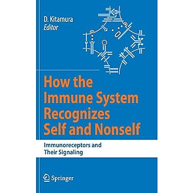 How The Immune System Recognizes Self And Nonself Immunoreceptors And Their Signaling, New Book (9784431738831)