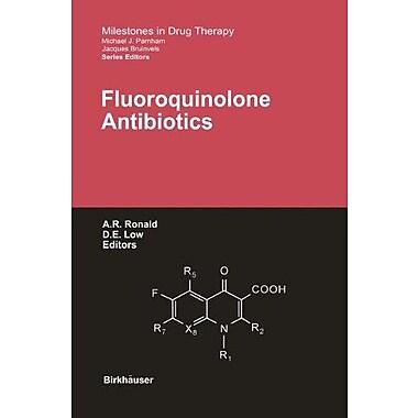 Fluoroquinolone Antibiotics Milestones In Drug Therapy, New Book (9783764365912)