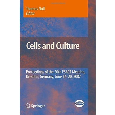 Cells And Culture Proceedings Of The 20Th Esact Meeting Dresden Germany June 17-20 2007 Esact Proceedi, New Book (9789048134182)