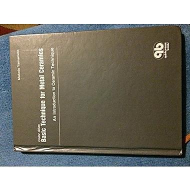 Color Atlas Basic Technique For Metal Ceramics An Introduction To Ceramic Technique, New Book (9784874172803)