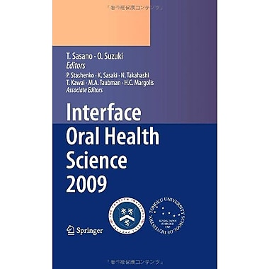 Interface Oral Health Science 2009 Proceedings Of The 3Rd International Symposium For Interface Oral H, New Book (9784431996439)