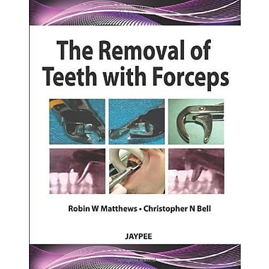 The Removal Of Teeth With Forceps, New Book (9789380704043)