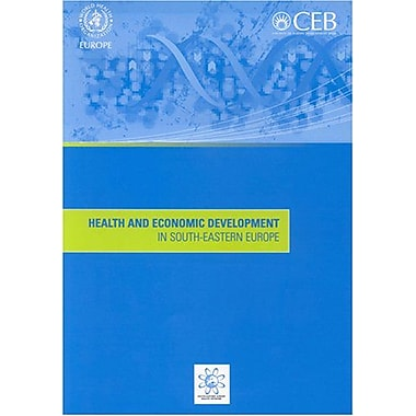 Health And Economic Development In South-Eastern Europe A Euro Publication, New Book (9789289022958)