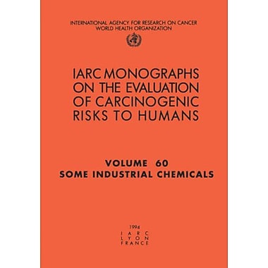 Some Industrial Chemicals Iarc Monographs On The Evaluation Of The Carcinogenic Risks To Humans, New Book (9789283212775)