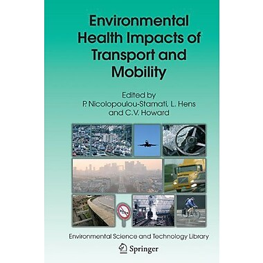 Environmental Health Impacts Of Transport And Mobility Environmental Science And Technology Library, New Book (9789048171019)