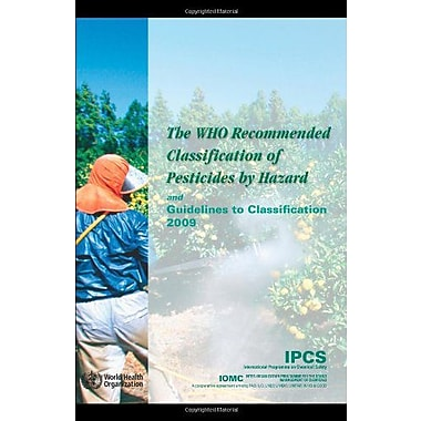 The Who Recommended Classification Of Pesticides By Hazard And Guidelines To Classification 2009, New Book (9789241547963)