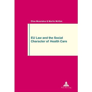 Eu Law And The Social Character Of Health Care Travail Amp Societework Amp Society, New Book (9789052011103)