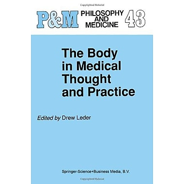 The Body In Medical Thought And Practice Philosophy And Medicine Volume 43, New Book (9789048141401)