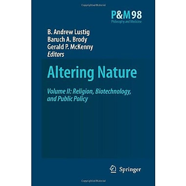 Altering Nature Volume Ii Religion Biotechnology And Public Policy Philosophy And Medicine, New Book (9789048177646)