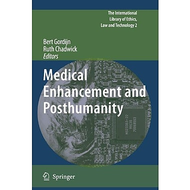 Medical Enhancement And Posthumanity The International Library Of Ethics Law And Technology, New Book (9789048180059)