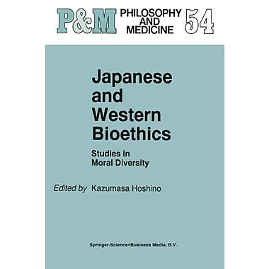 Japanese And Western Bioethics Studies In Moral Diversity Philosophy And Medicine, New Book (9789048147199)