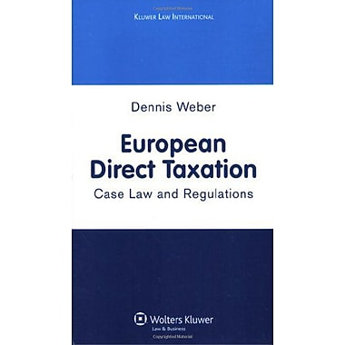European Direct Taxation Case Law And Regulations, New Book (9789041128232)