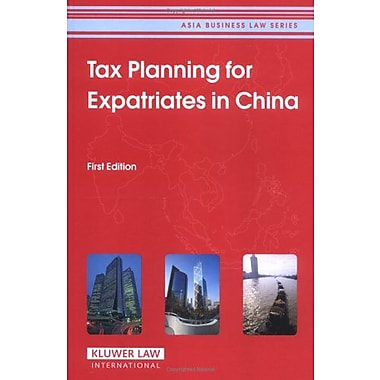 Tax Planning For Expatriates In China Asia Business Law Series, New Book (9789041124234)