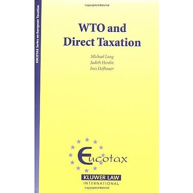 The Wto And Direct Taxation Eucotax Series On European Taxation Series Set, New Book (9789041123718)