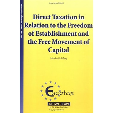 Direct Taxation In Relation To The Freedom Of Establishment And The Free Movement Of Capital Eucotax S, New Book (9789041123633)