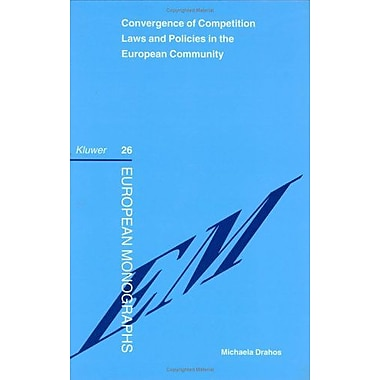 Convergence Of Competition Laws And Policies In The European Community Germany Austria And The Netherl, New Book (9789041115621)