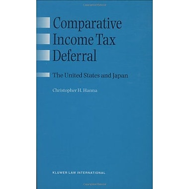 Comparative Income Tax Deferral The Us And Japan, New Book (9789041197719)