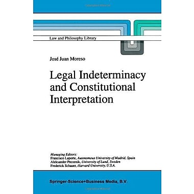 Legal Indeterminacy And Constitutional Interpretation Law And Philosophy Library, New Book (9789048150618)