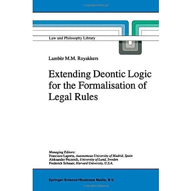 Extending Deontic Logic For The Formalisation Of Legal Rules Law And Philosophy Library, New Book (9789048150083)