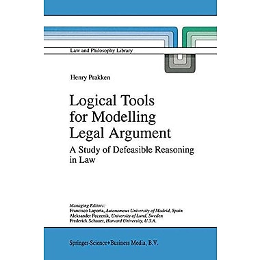 Logical Tools For Modelling Legal Argument A Study Of Defeasible Reasoning In Law Law And Philosophy L, New Book (9789048149285)