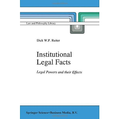 Institutional Legal Facts Legal Powers And Their Effects Law And Philosophy Library, New Book (9789048143122)