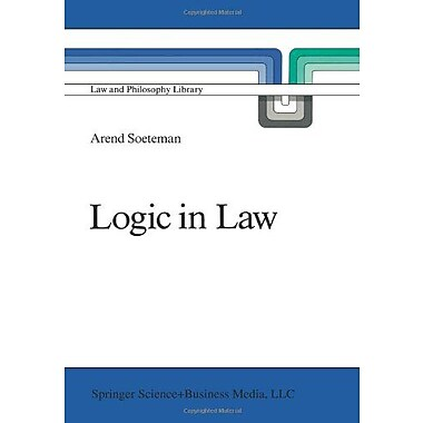 Logic In Law Remarks On Logic And Rationality In Normative Reasoning Especially In Law Law And Philoso, New Book (9789048140350)