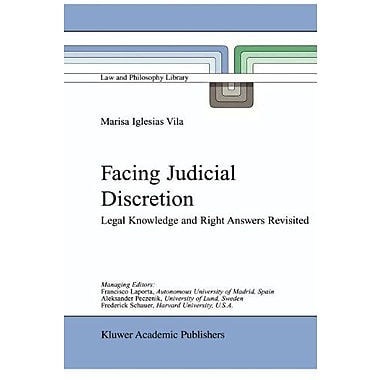 Facing Judicial Discretion Legal Knowledge And Right Answers Revisited Law And Philosophy Library, New Book (9789048156375)