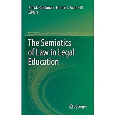 The Semiotics Of Law In Legal Education, New Book (9789400713406)