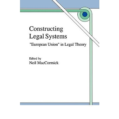 Constructing Legal Systems European Union In Legal Theory, New Book (9789048149032)