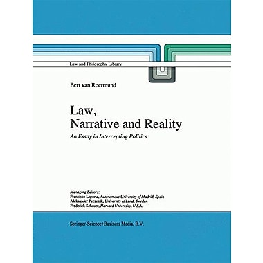Law Narrative And Reality An Essay In Intercepting Politics Law And Philosophy Library, New Book (9789048148714)