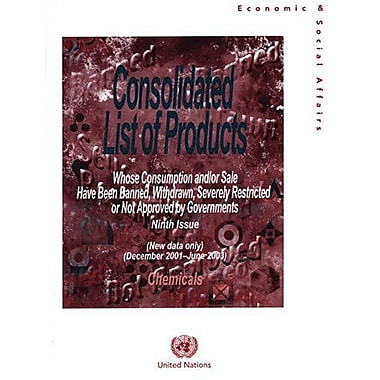 Consolidated List Of Products Whose Consumption Andor Sale Have Been Banned Withdrawn Severely Restric, New Book (9789211302325)