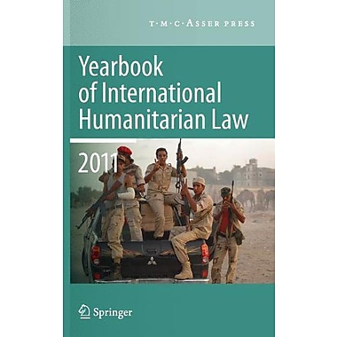 Yearbook Of International Humanitarian Law 2011 - Volume 14, New Book (9789067048545)