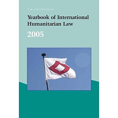 Yearbook Of International Humanitarian Law - 2005, New Book (9789067042444)