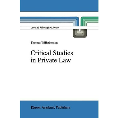 Critical Studies In Private Law A Treatise On Need-Rational Principles In Modern Law Law And Philosoph, New Book (9789048141425)