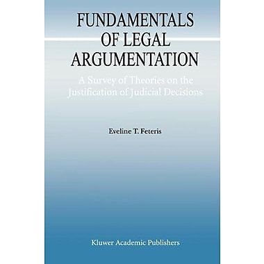 Fundamentals Of Legal Argumentation A Survey Of Theories On The Justification Of Judicial Decisions Ar, New Book (9789048151752)