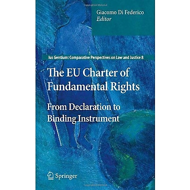 The Eu Charter Of Fundamental Rights From Declaration To Binding Instrument Ius Gentium Comparative Pe, New Book (9789400701557)
